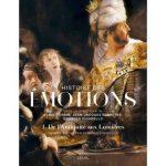 L'histoire des émotions, édtion Seuil, 39,90€