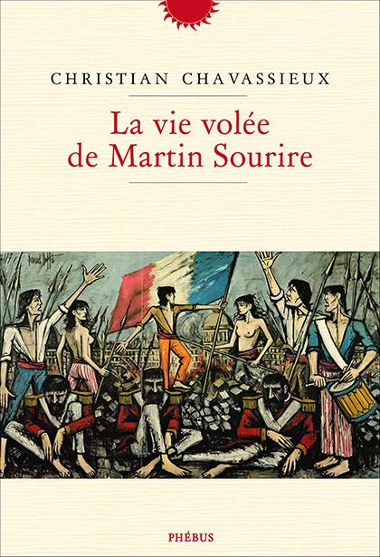 La vie volée de Martin Sourire, Christian Chavassieux