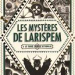 Les mystères de Larispem, édtion Gallimard jeunesse, 16€