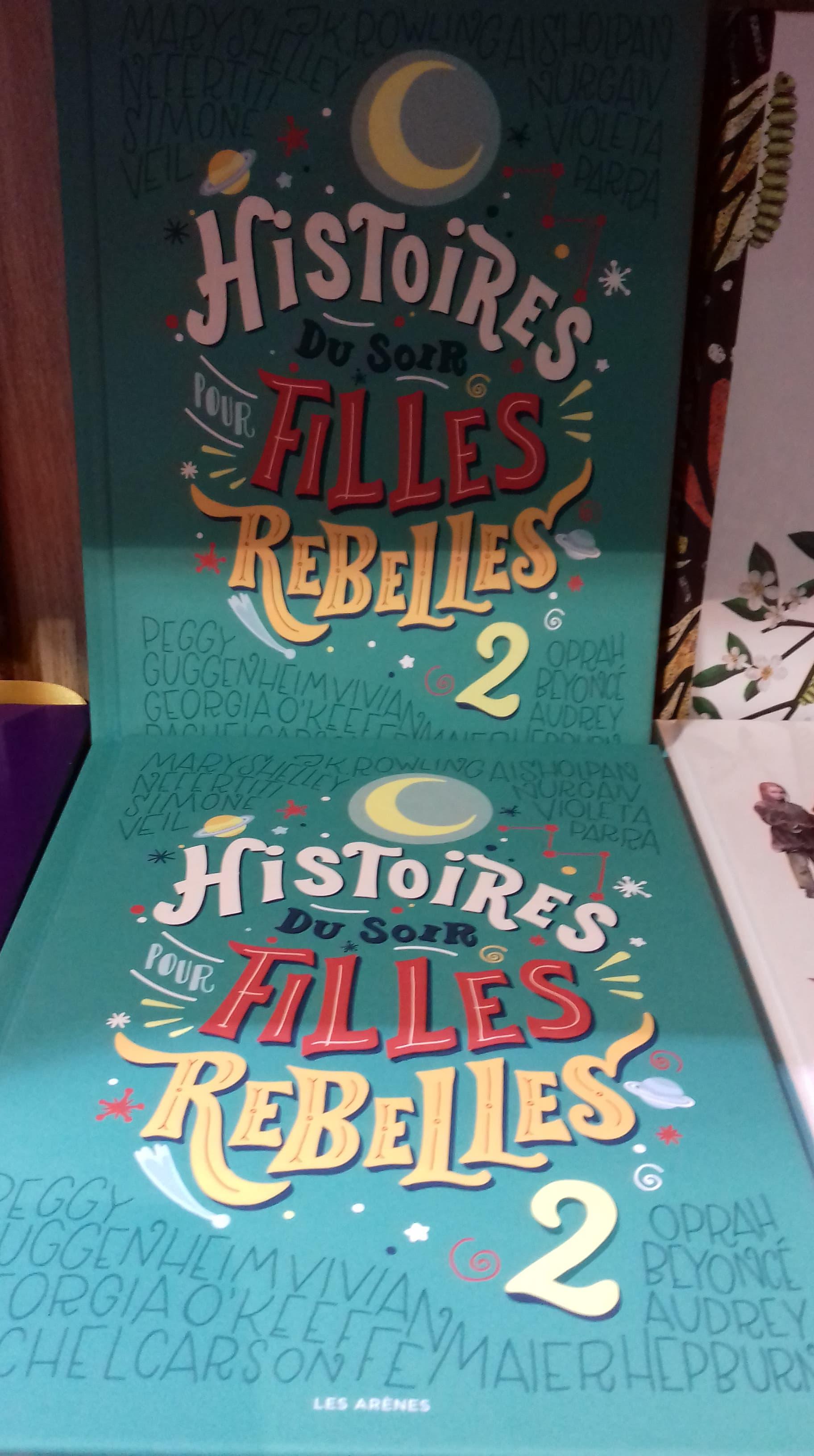 Histoires du soir pour filles rebelles - volume 2 - Editions Les Arènes - 19,90€