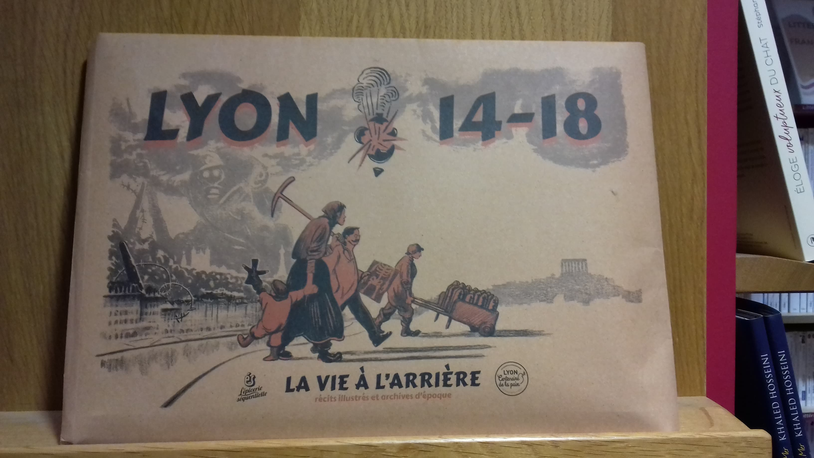 Lyon 14-18, une vie à l'arrière - éditions Epicerie séquentielle - 20€